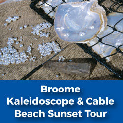 Broome  Kaleidoscope & Cable Beach Sunset Tour